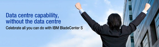 Celebrate with IBM BladeCenter S